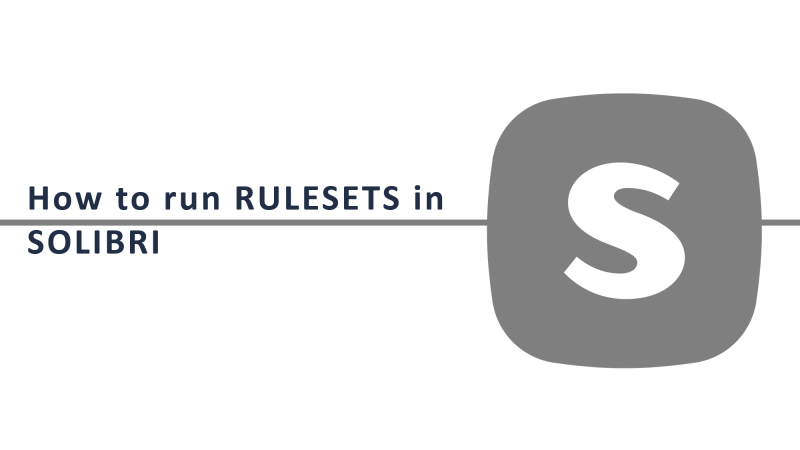How to run RULESETS in SOLIBRI
